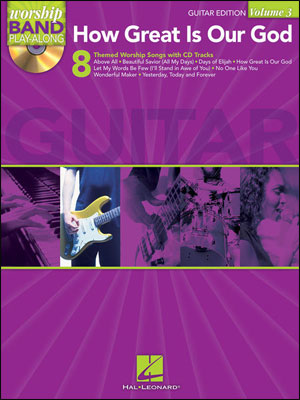 Worship Band Play-Along Volume 3 - How Great Is Our God for Guitar