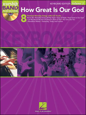 Worship Band Play-Along Volume 3 - How Great Is Our God for Keyboard