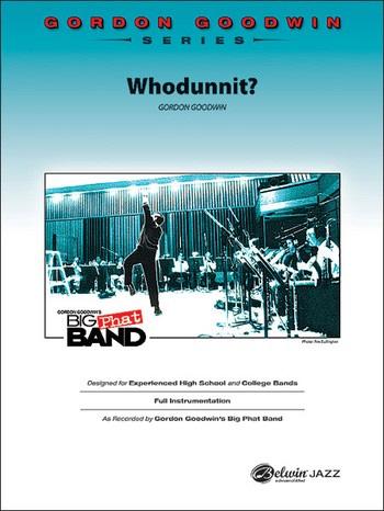 "Gordon Goodwin Series - Big ""Phat"" Band Arrangements - Whodunnit?"