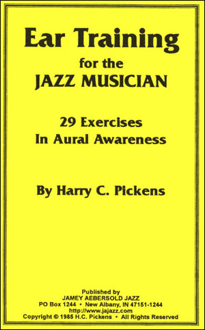 Ear Training For The Jazz Musician - By Harry Pickens