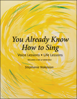 You Already Know How to Sing: Voice Lessons - Life Lessons