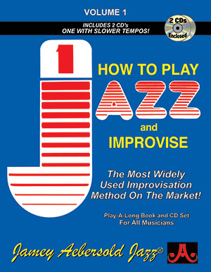 VOLUME 1 - HOW TO PLAY JAZZ & IMPROVISE now with 2 CDs!