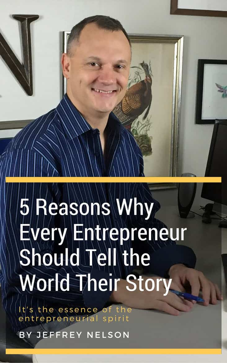 5 Reasons Why Every Entreprenuer Should Tell The World Their Story
