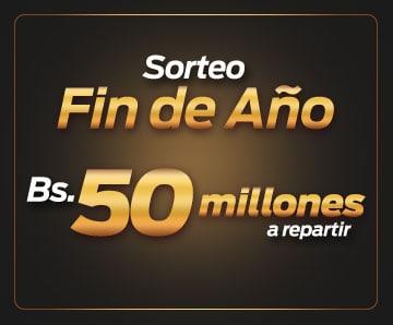 Sorteo Fin de Año Bs. 50.000.000 a repartir