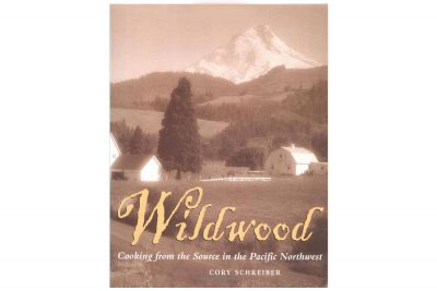 Cookbook of the Day: Wildwood: Cooking From the Source in the Pacific Northwest