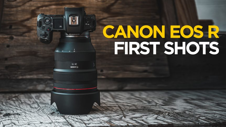 Canon EOS R First Shots - Initial Thoughts