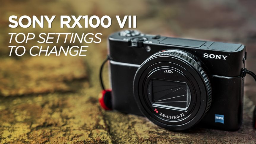 Sony RX100 VII Settings to Change