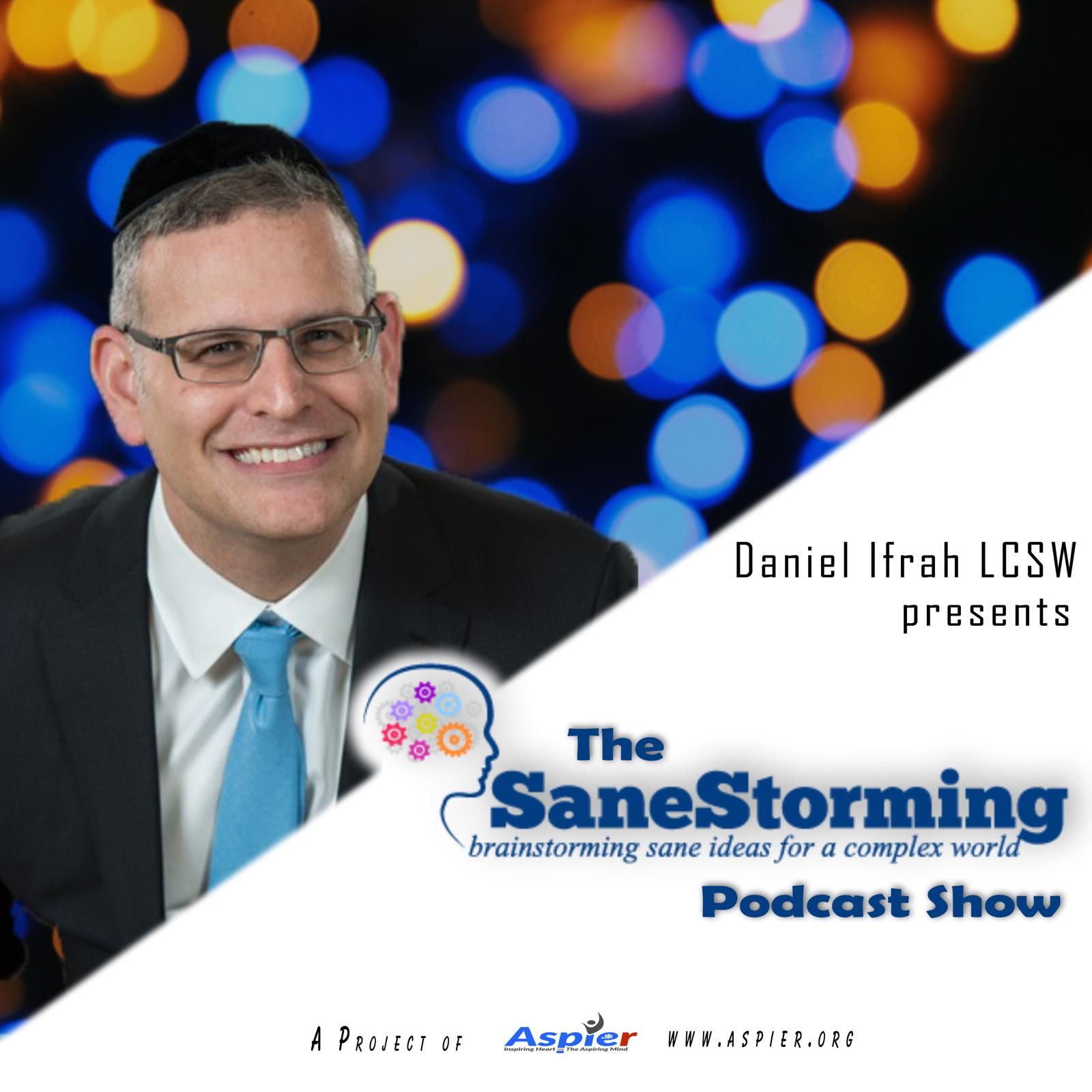 Sanestorming with Daniel Ifrah LCSW - Self Help Therapy