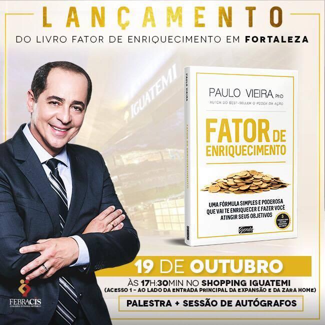 fc62e5eabbc58 Master coach Paulo Vieira lança o livro Fator de Enriquecimento em Fortaleza  nesta quarta (19)