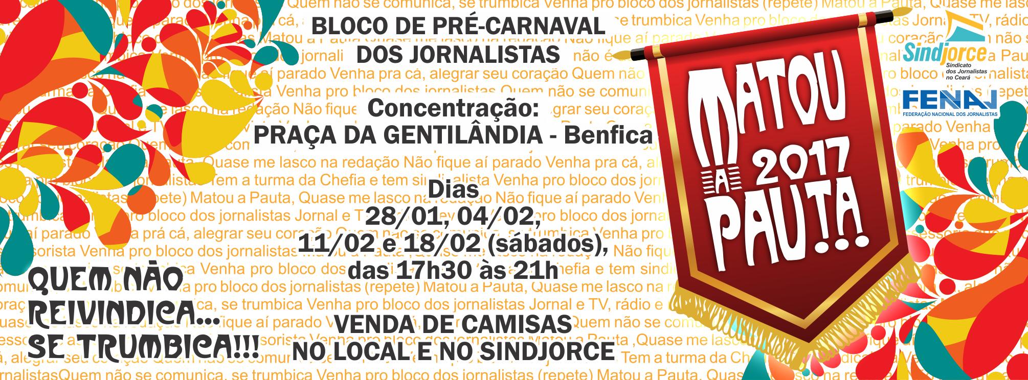 O bloco Matou a Pau…ta! estreia neste sábado, 28 de janeiro, no  Pré-Carnaval de rua de Fortaleza com uma novidade  a concentração dos  foliões passa a ser na ... 3570dc5f70
