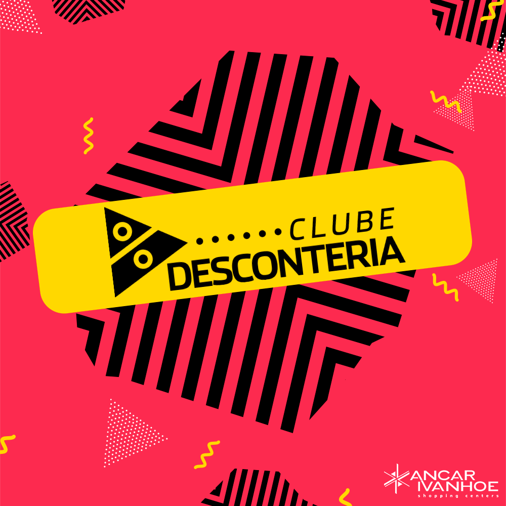 348b1264f Aplicativo dos centros comerciais ganham 'Clube Desconteria' e reúne em um  único lugar as principais promoções disponíveis nas lojas físicas do  shopping