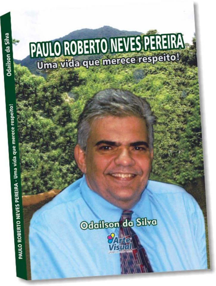 Escritor Odailson da Silva lança biografia do jornalista Paulo Roberto Pereira Neves - uma vida que merece respeito. Divulgação