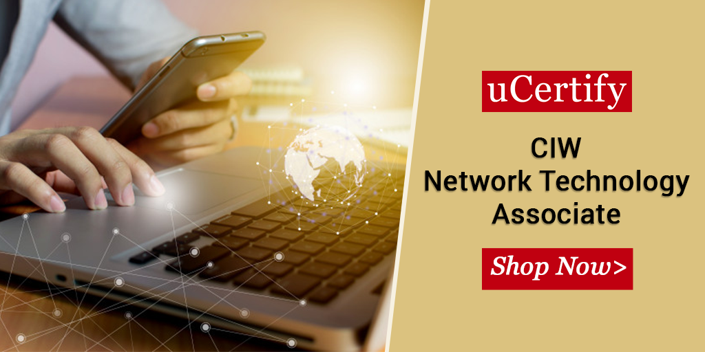 Check Out the latest uCertify CIW Network Technology Associate Course