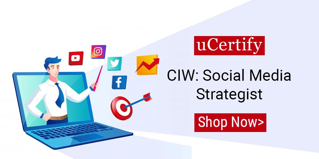uCertify introduces the latest CIW Social Media Strategist course