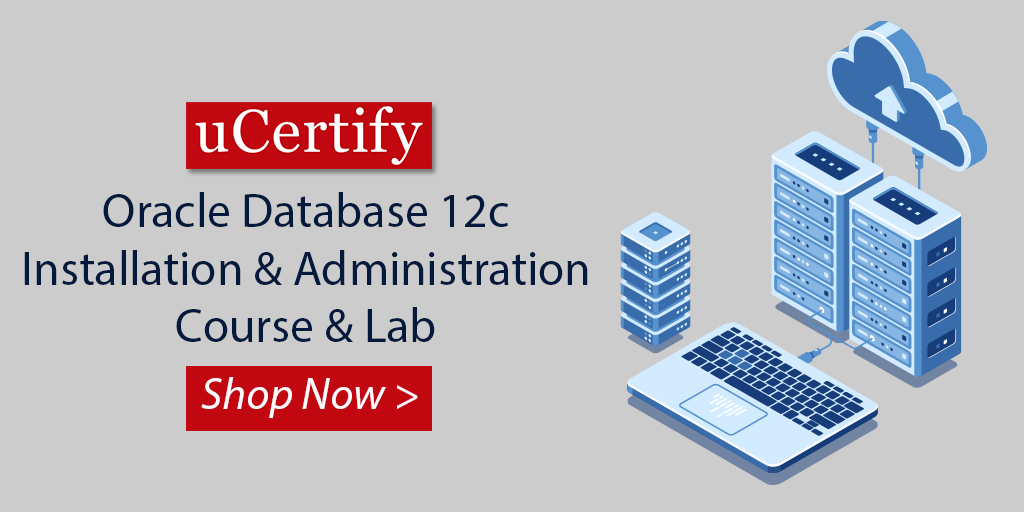 Pass Oracle Database 12c 1Z0-062 Exam With uCertify Course
