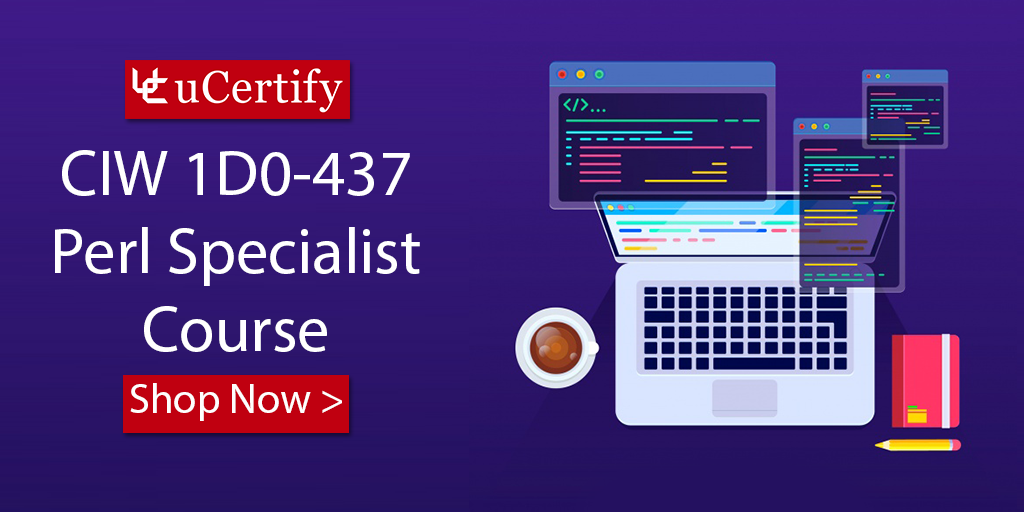 How To Pass The CIW Perl Specialist 1D0-437 Exam? explore uCertify