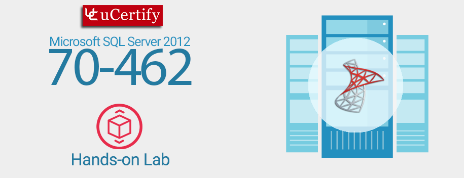 70-462-lab : Administering Microsoft SQL Server 2012 Databases LAB