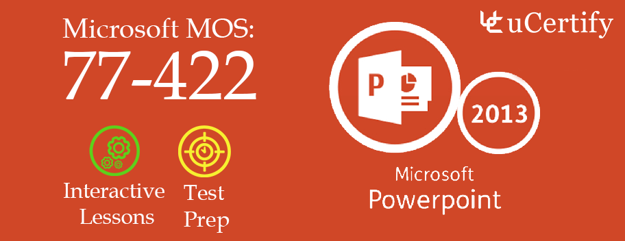 77-422 : MOS: Microsoft PowerPoint 2013