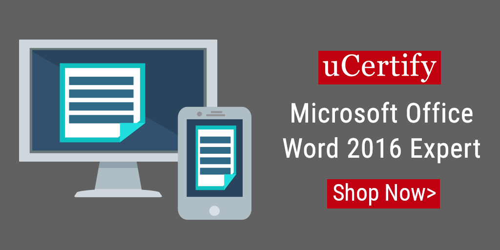 Prepare for the Microsoft Office Word 2016 Expert certification with uCertify