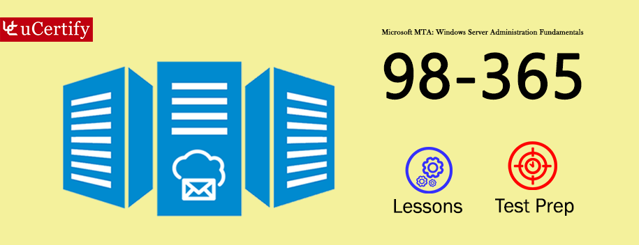 98-365 : MTA: Windows Server Administration Fundamentals