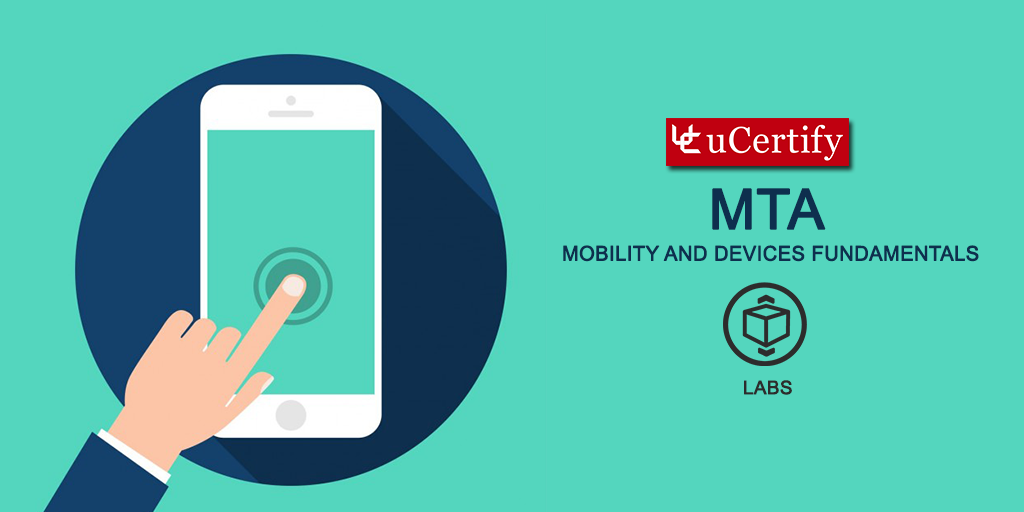 Pass Mobility and Devices Fundamentals 98-368 exam with uCertify Guide
