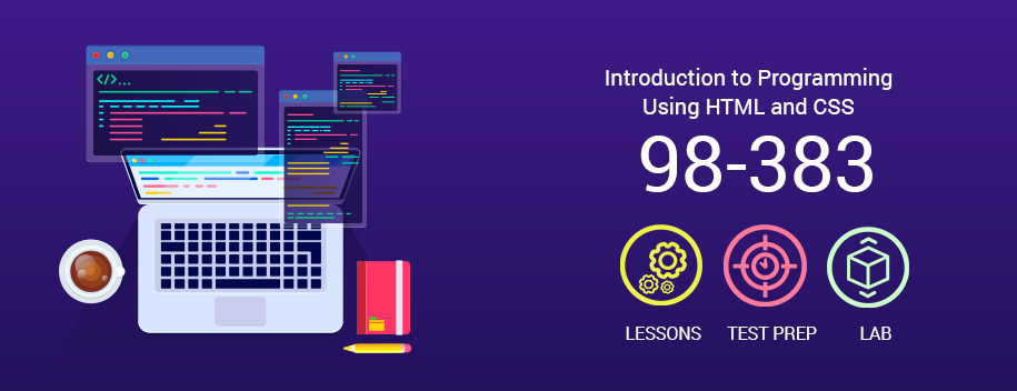 98-383 : MTA: Intro to Programming Using HTML and CSS (98-383)