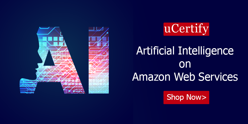 Learn Artificial Intelligence on Amazon Web Services with uCertify