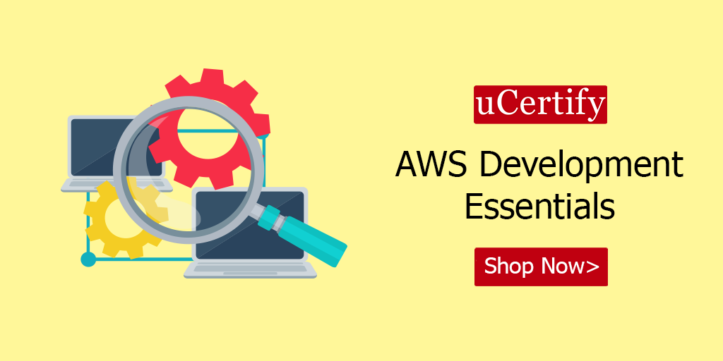 Check out uCertify's latest AWS Development Essentials course