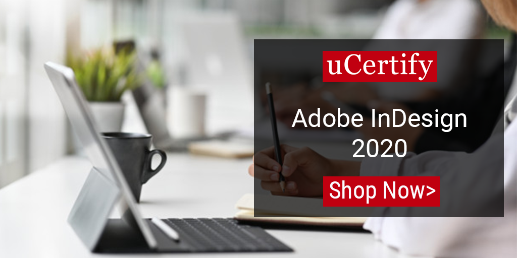 Learn Adobe InDesign 2020 with uCertify Course