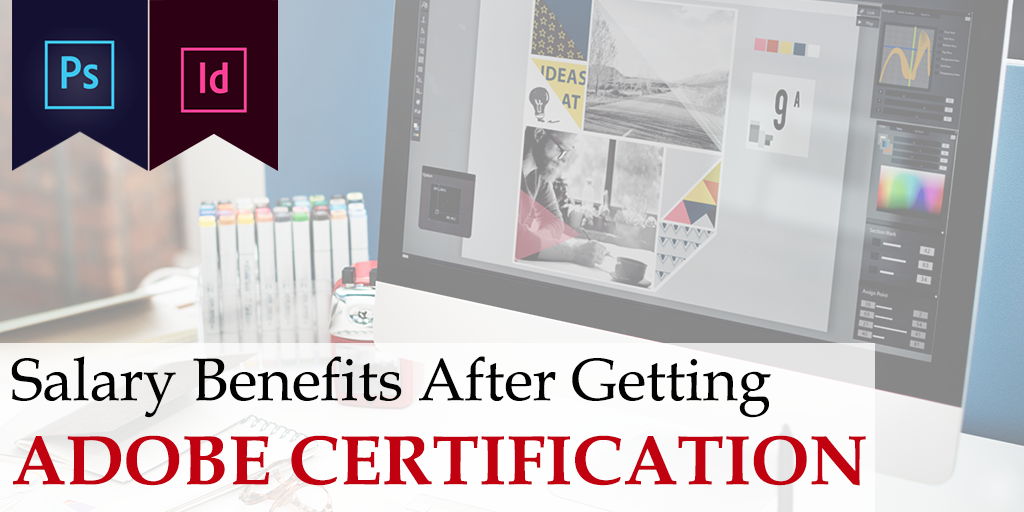 Salary Benefits After Getting Adobe Certification