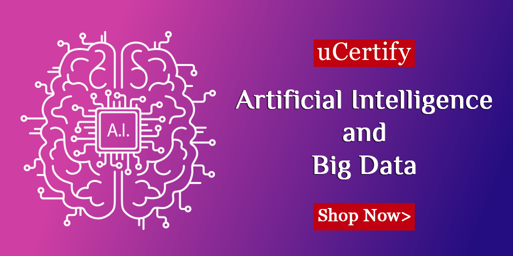Gain Hands-on Expertise In Artificial Intelligence With uCertify