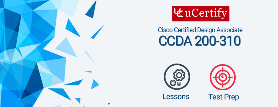 CCDA-200-310 : Cisco Certified Design Associate