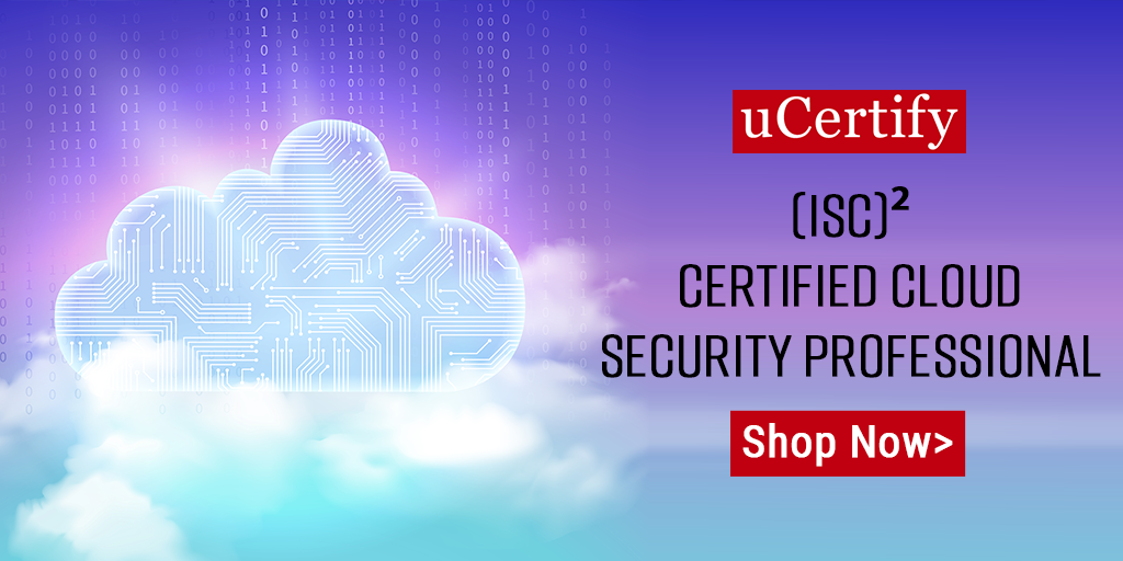 Check out uCertify's latest (ISC)² Certified Cloud Security Professional Course