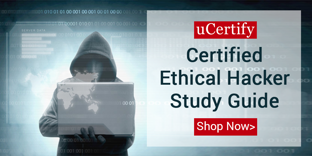 uCertify Introduces Certified Ethical Hacker Study Guide For CEH-V10 Exam