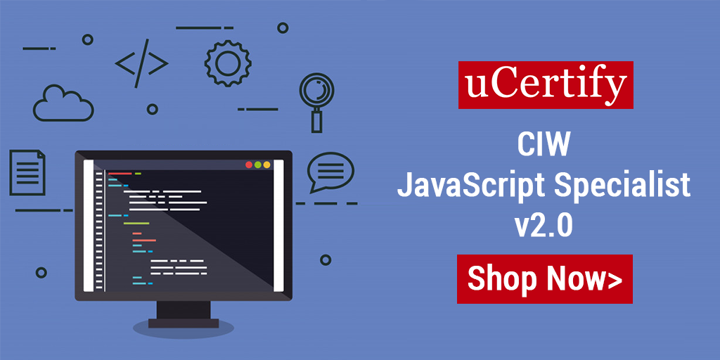 Be a CIW JavaScript Specialist Professional with updated uCertify course