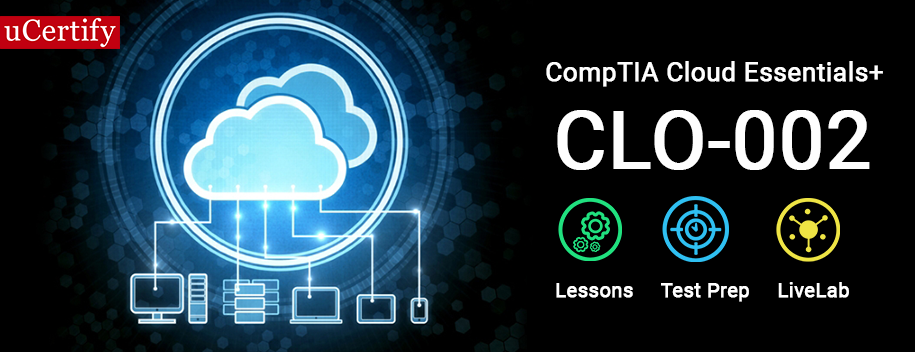 CLO-002 : CompTIA Cloud Essentials+ (CLO-002)