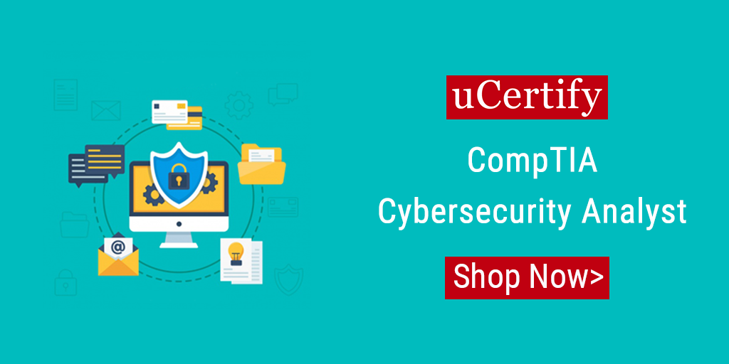 Prepare for the CompTIA CS0-002 exam with uCertify
