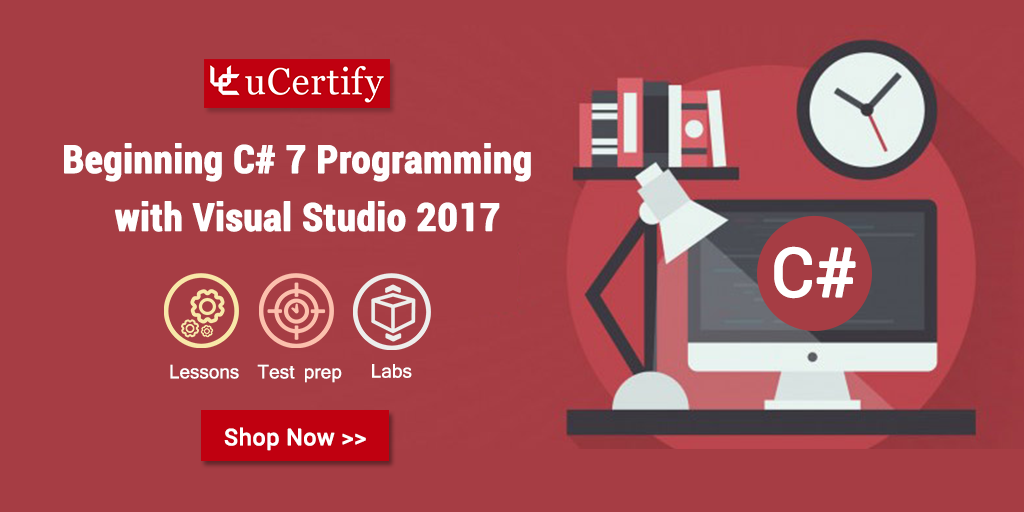 Get uCertify's Beginning C# 7 Programming with Visual Studio 2017 Guide Today!