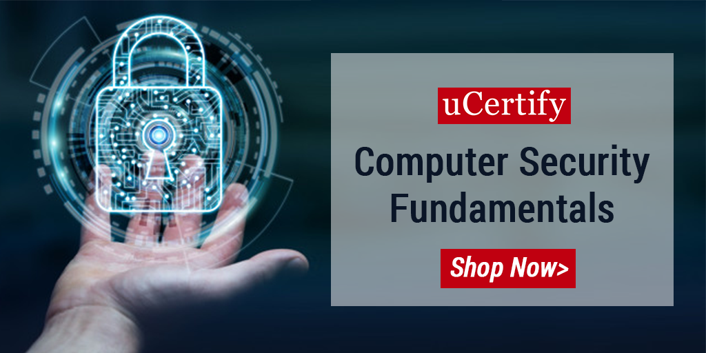 Check Out uCertify's Latest Computer Security Fundamentals Course
