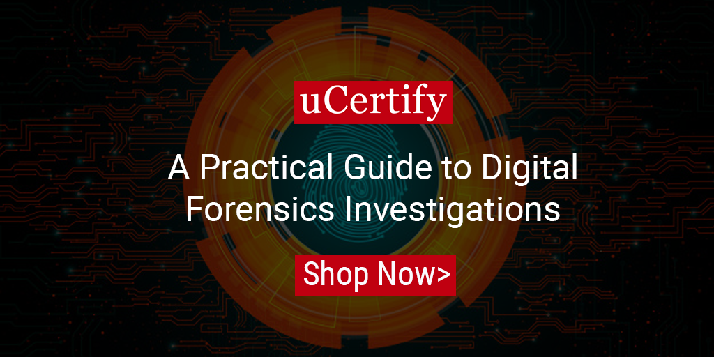 Check out uCertify's Practical Guide to Digital Forensics Investigations
