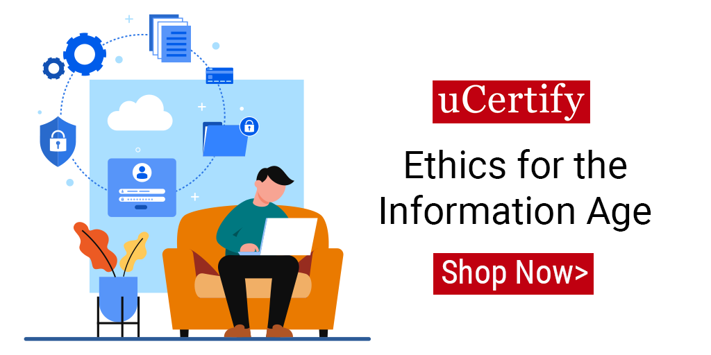 Learn Ethics for the Information Age with uCertify's Course