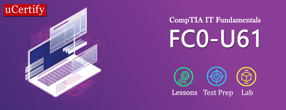 FC0-U61 : CompTIA IT Fundamentals+ (ITF+) Study Guide: Exam FC0-U61, 2nd Edition (Course & Lab)