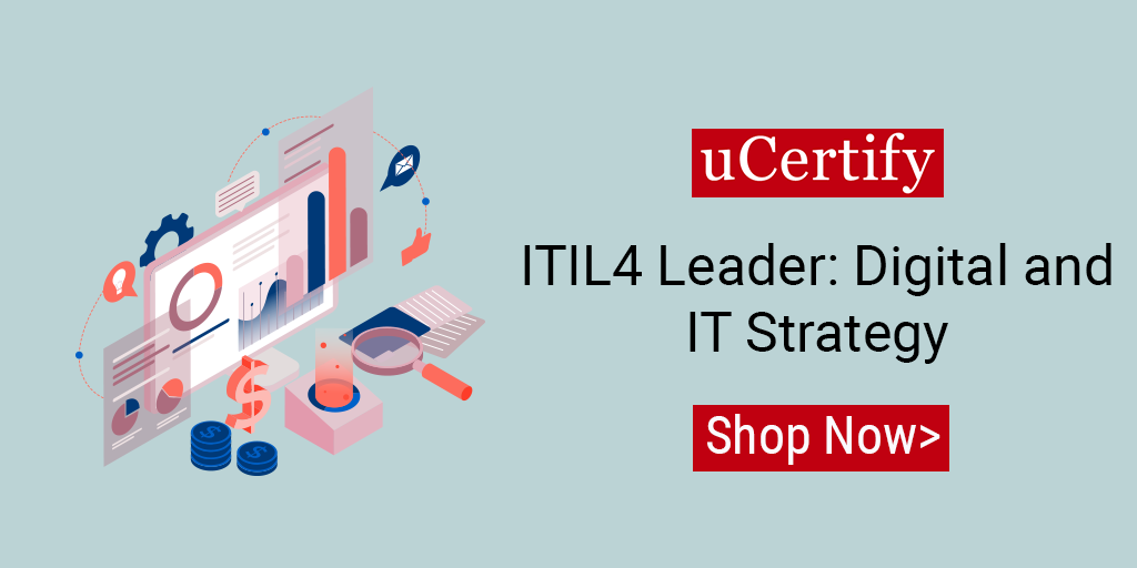 uCertify introduces ITIL4 Leader: Digital and IT Strategy course