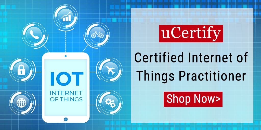 uCertify Introduces Certified Internet of Things Practitioner Course