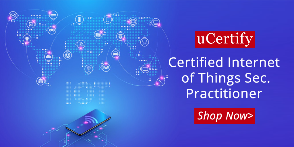 uCertify introduces Certified Internet of Things Security Practitioner prep course