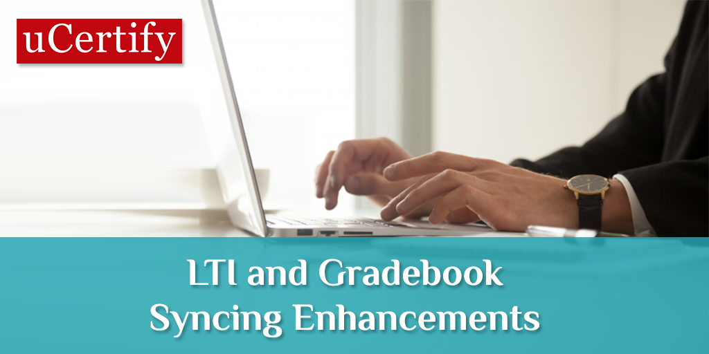 LTI and Gradebook Syncing Enhancements