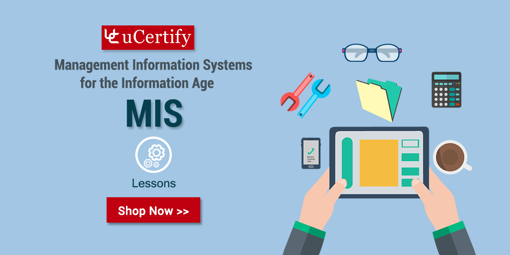 Prepare for Management Information Systems MIS - uCertify's MIS Course