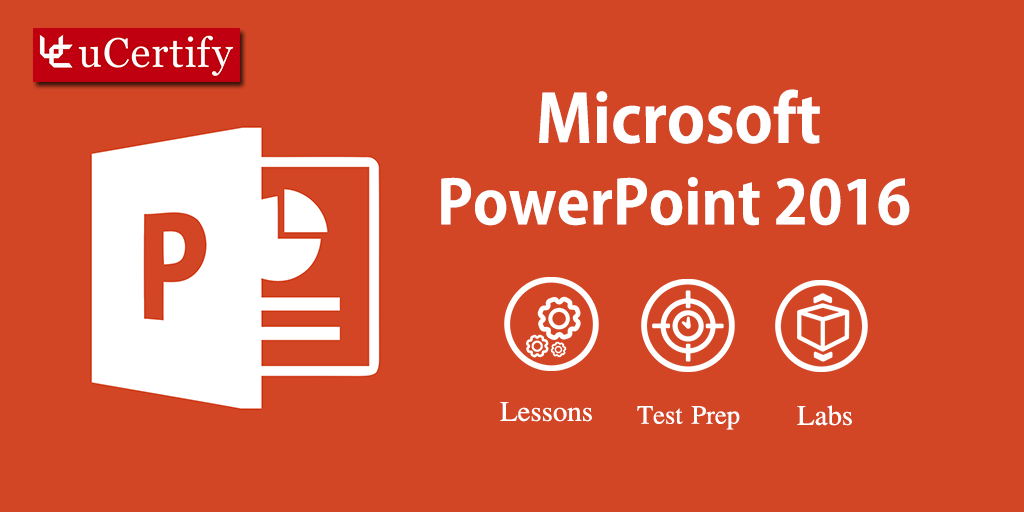 Learn the Skills of MS Powerpoint 2016 with uCertify 77-729 Exam Course