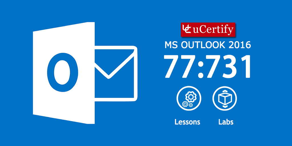 Pass the Microsoft 77-731 Exam - uCertify MS Outlook 2016 Cert Guide