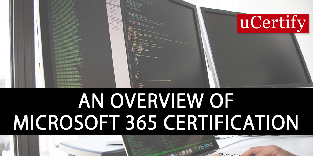An Overview Of Microsoft 365 Certification